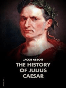 The History of Julius Caesar: MAKERS OF HISTORY