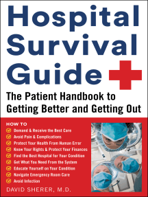 Hospital Survival Guide: The Patient Handbook to Getting Better and Getting Out