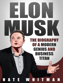 Elon Musk: The Biography of a Modern Genius and Business Titan