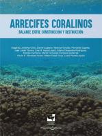 Arrecifes coralinos: Balance entre construcción y destrucción