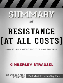 Summary of Resistance (At All Costs): How Trump Haters Are Breaking America by Kimberley Strassel : Conversation Starters