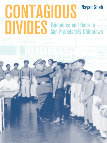 Contagious Divides: Epidemics and Race in San Francisco's Chinatown