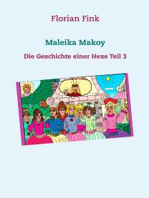 Maleika Makoy: Die Geschichte einer Hexe Teil 3