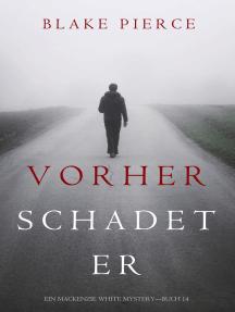 Vorher Schadet Er (Ein Mackenzie White Mystery—Buch 14)