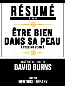 Resume Etendu: Être Bien Dans Sa Peau (Feeling Good) - Base Sur Le Livre De David Burns