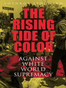 The Rising Tide of Color Against White World-Supremacy: The Worldview of an American Eugenicist & Ku Klux Klan Historian
