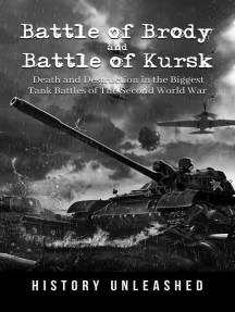 Battle of Brody and Battle of Kursk: Death and Destruction in the Biggest Tank Battles of The Second World War