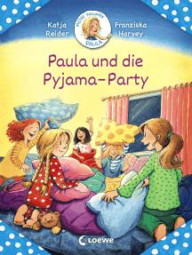 Meine Freundin Paula - Paula und die Pyjama-Party: Erstlesebuch für Mädchen ab 6 Jahre