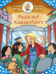 Meine Freundin Paula - Paula auf Klassenfahrt: Erstlesebuch für Mädchen ab 7 Jahre