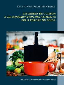 Dictionnaire alimentaire des modes de cuisson et de conservation des aliments pour perdre du poids