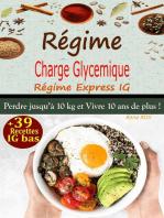 Régime Charge Glycémique, Régime Express IG: Perdre 10 kg et vivre 10 ans de plus ! + 39 Recettes IG bas