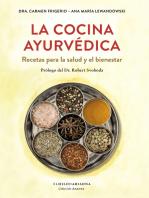 La cocina ayurvédica: Recetas para la salud y el bienestar