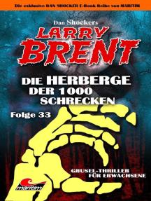 Dan Shocker's LARRY BRENT 33: Die Herberge der 1000 Schrecken