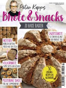 Brote & Snacks zu Hause backen: 50 Lieblingsrezeote des Kultbäckers