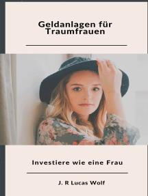Geldanlagen für Traumfrauen: Investiere wie eine Frau