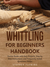 Whittling for Beginners Handbook: Starter Guide with Easy Projects, Step by Step Instructions and Frequently Asked Questions