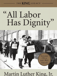 All Labor Has Dignity by Martin Luther King, Jr., Excerpt