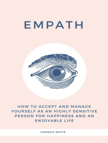 Empath: How to Accept and Manage Yourself as an Highly Sensitive Person for Happiness and an Enjoyable Life
