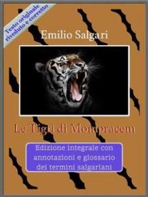 Le Tigri di Mompracem: Edizione integrale con annotazioni e glossario dei termini salgariani