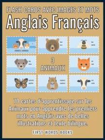 3 - Animaux - Flash Cards avec Images et Mots Anglais Français: 70 Cartes Mentales pour Apprendre Facilement le Vocabulaire Anglais