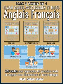 Pack 3 Livres en 1 - Flash Cards avec Images et Mots Anglais Français: 220 cartes mentales pour aprrendre les premiers mots en Anglais avec illustrations et texte bilingue