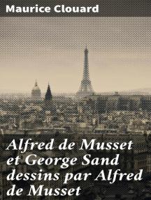 Alfred de Musset et George Sand dessins par Alfred de Musset