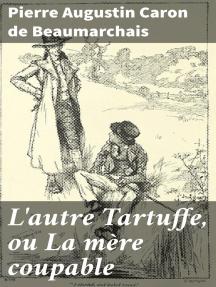 L'autre Tartuffe, ou La mère coupable