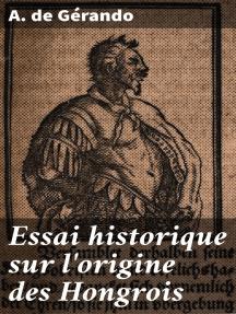 Essai historique sur l'origine des Hongrois