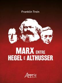 Marx entre Hegel e Althusser