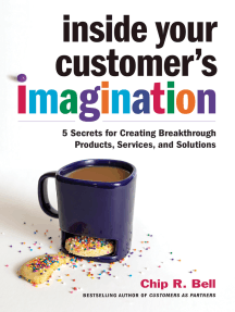 Inside Your Customer's Imagination: 5 Secrets for Creating Breakthrough Products, Services, and Solutions