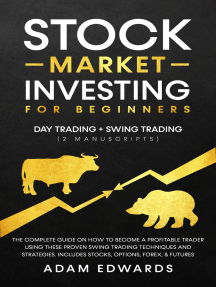 Stock Market Investing for Beginners: Day Trading + Swing Trading: The Complete Guide on How to Become a Profitable Investor. Includes, Options, Passive Income, Futures, and Forex
