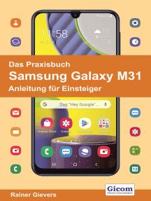 Das Praxisbuch Samsung Galaxy M31 - Anleitung für Einsteiger978-3-96469-105-7