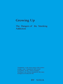 Growing Up: The Dangers of the Smoking Addiction