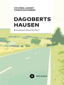 Dagobertshausen: Ausverkauf eines Dorfes?