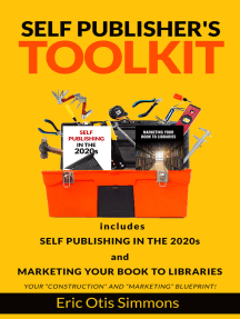 Self Publisher's Toolkit: Includes Self Publishing in the 2020s and Marketing Your Book to Libraries