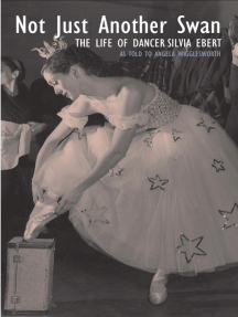 Not Just Another Swan: The Life of Dancer Silvia Ebert