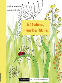 Effeline l'herbe libre: Les contes de Valérie Bonenfant