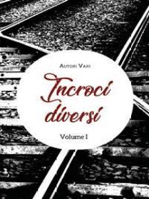 Incroci diversi. Volume 1