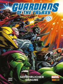 Guardians of the Galaxy, Band 2 - Gefährlicher Glaube