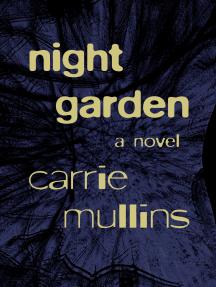 Night Garden: A Novel