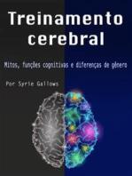 Treinamento cerebral: Mitos, funções cognitivas e diferenças de gênero