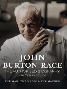 John Burton-Race: The Man, the Magic & the Mayhem