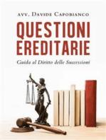 Questioni ereditarie. Guida al Diritto delle Successioni