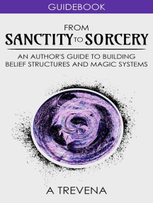 From Sanctity to Sorcery: An Author's Guide to Building Belief Structures and Magic Systems