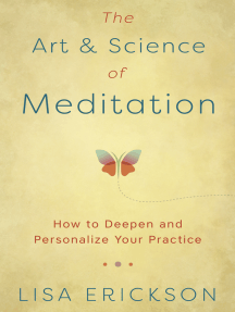 The Art & Science of Meditation: How to Deepen and Personalize Your Practice