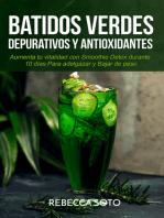 Batidos Verdes Depurativos y Antioxidantes