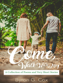 Come, Walk With Me! ~ A Collection of Poems & Very Short Stories
