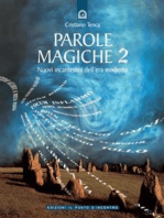Parole magiche 2: Nuovi incantesimi dell'era moderna.