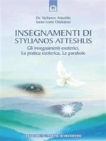 Insegnamenti di Stylianos Atteshlis: Gli insegnamenti esoterici, La pratica esoterica, Le parabole.