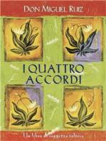 I quattro accordi: Un libro di saggezza tolteca.